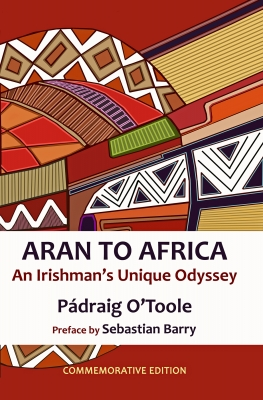 Aran to Africa: An Irishman's Unique Odyssey - Commemorative Edition