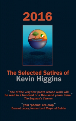 2016 – The Selected Satires of Kevin Higgins
